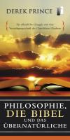 Philosophie, die Bibel und das Übernatürliche
